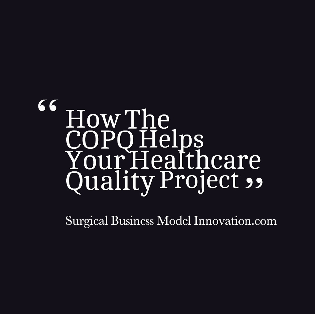 How The COPQ Helps Your Healthcare Quality Project