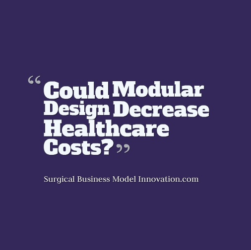 Could Modular Design Decrease Healthcare Costs?