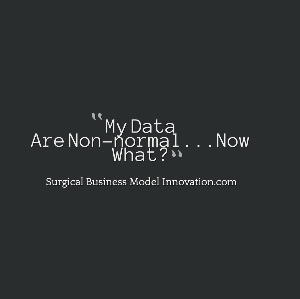 My Data Are Non-normal…Now What?