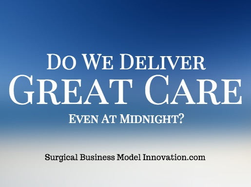 Do We Deliver Great Care Even At Midnight?