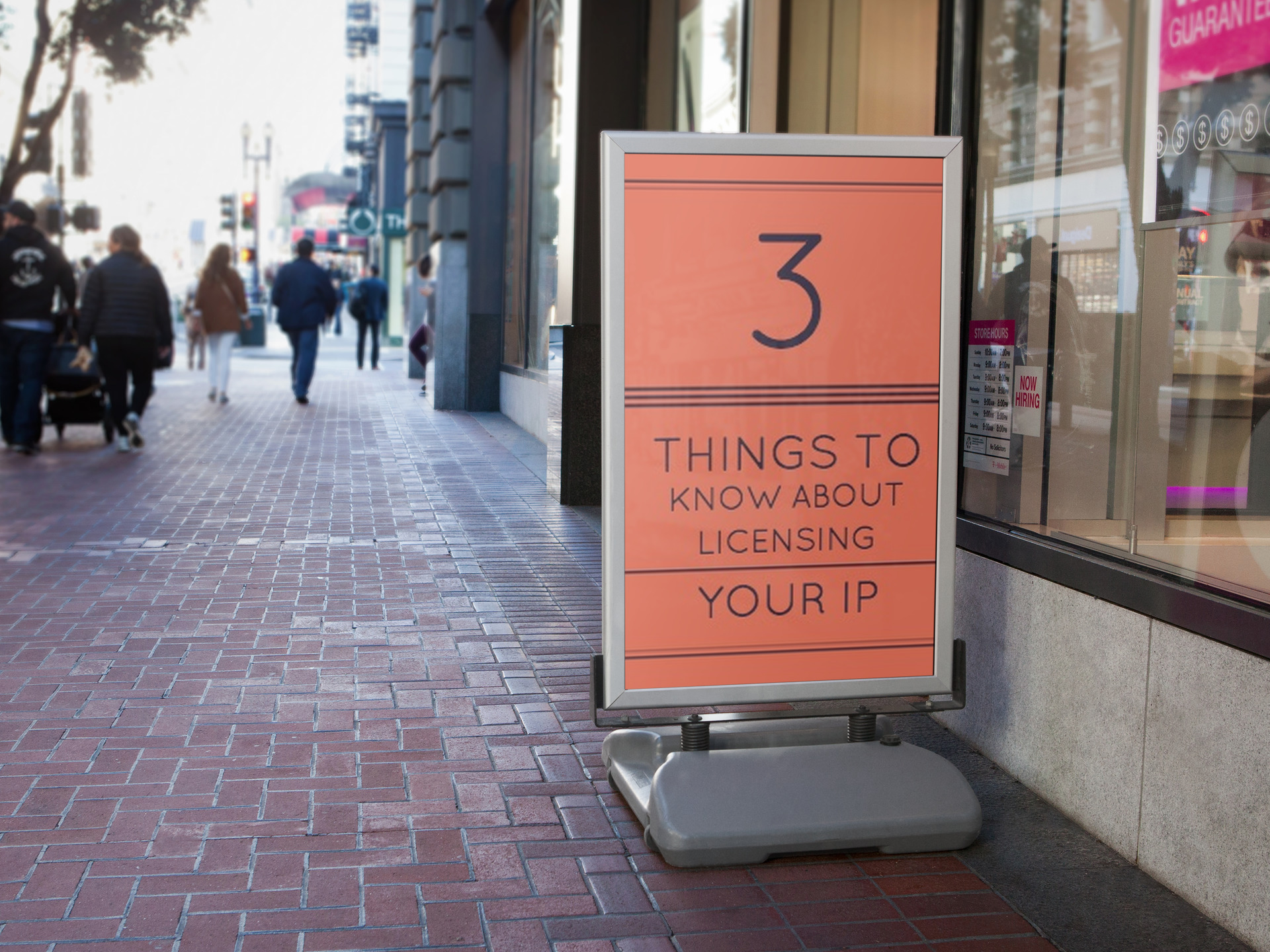 3 Things To Know About Licensing Your Intellectual Property (IP)