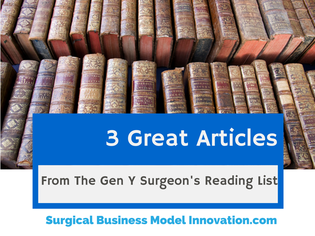 3 Great Articles From The Generation Y Surgeon's Reading List