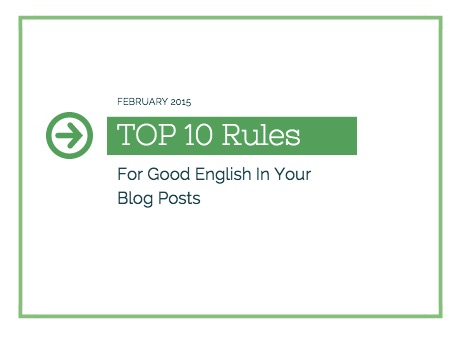 Top 10 Tips For Writing Good English In Your Blog Posts