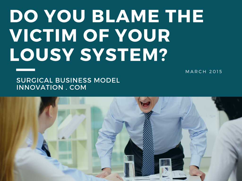Do You Blame The Victim Of Your Lousy System?