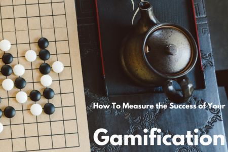 How To Measure The Success Of Your Gamification...