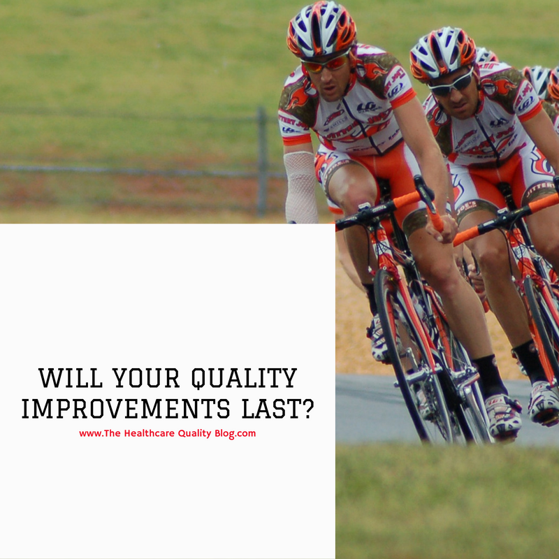 Warning:  Will Your Quality Improvements Really Last?