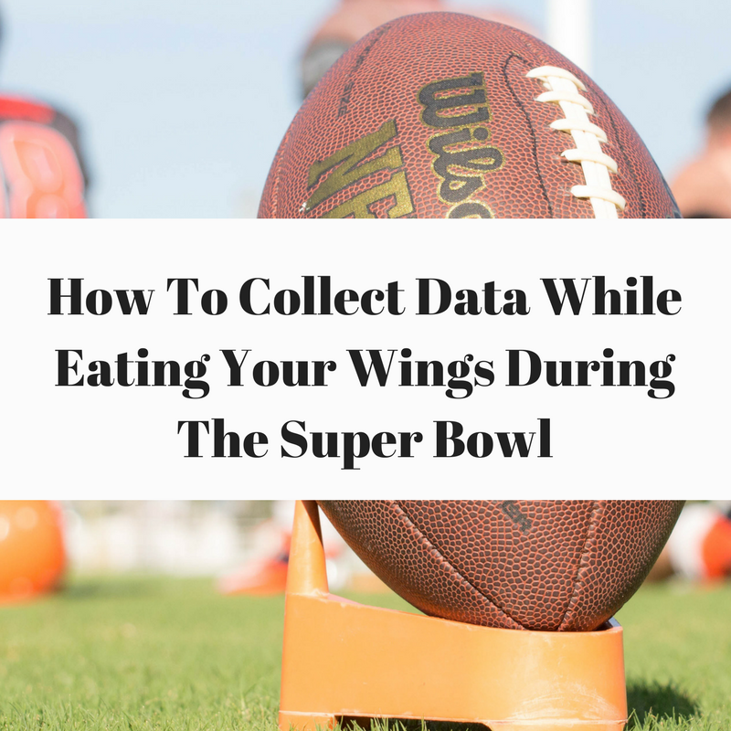 How To Collect Quality Improvement Data Without Putting Down Your Wings During the Superbowl