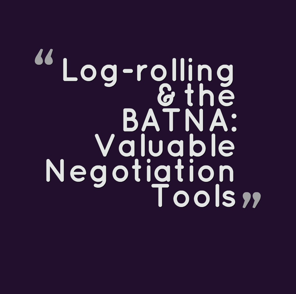 Logrolling & The BATNA:  Valuable Tools For Negotiating