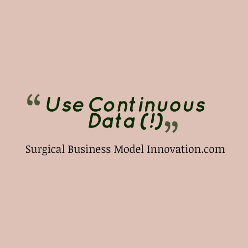 Use Continuous Data (!)