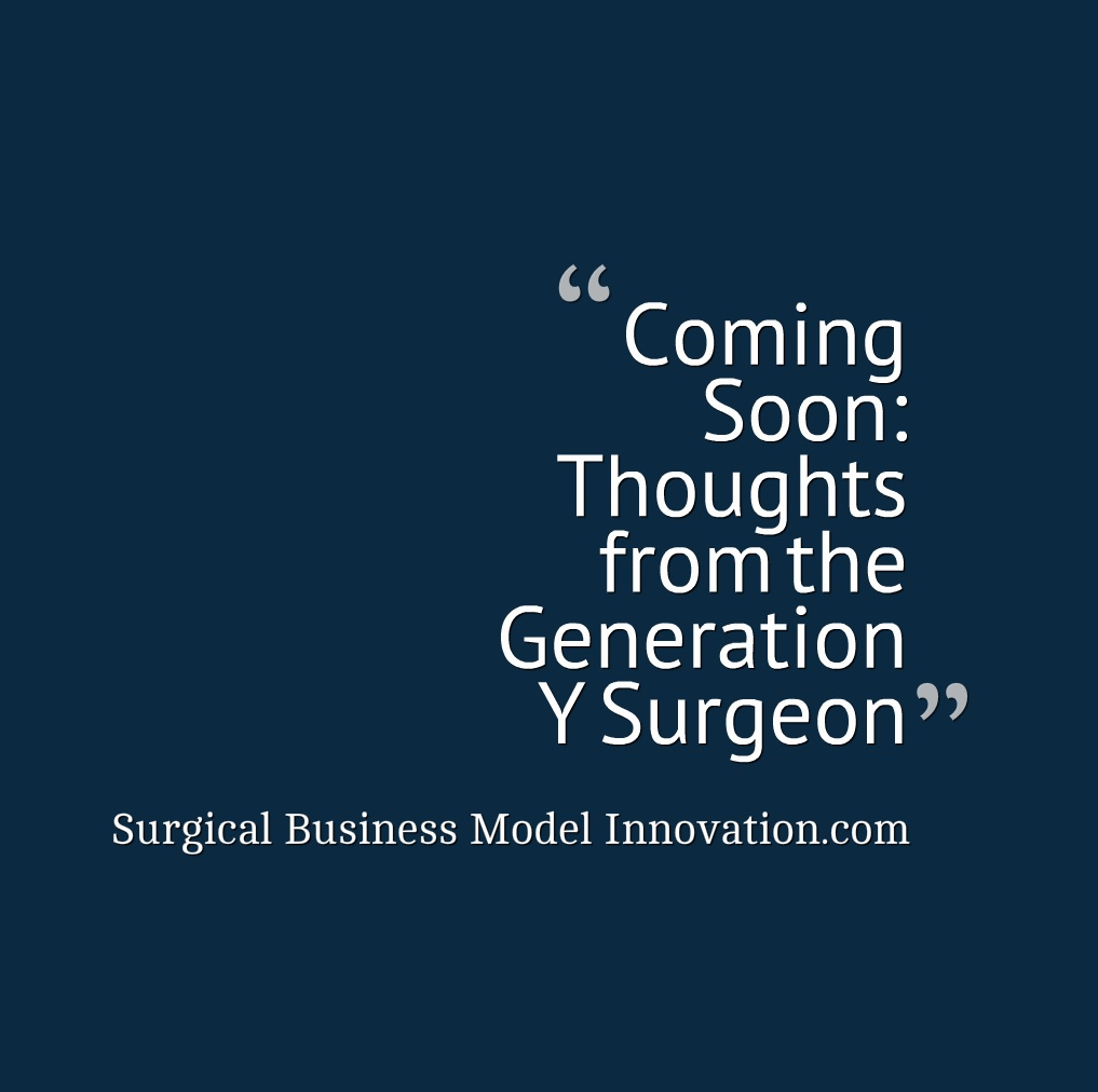 Coming Soon–Feature From The Generation Y Surgeon