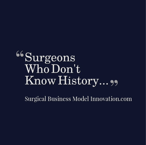 Surgeons Who Don't Know History