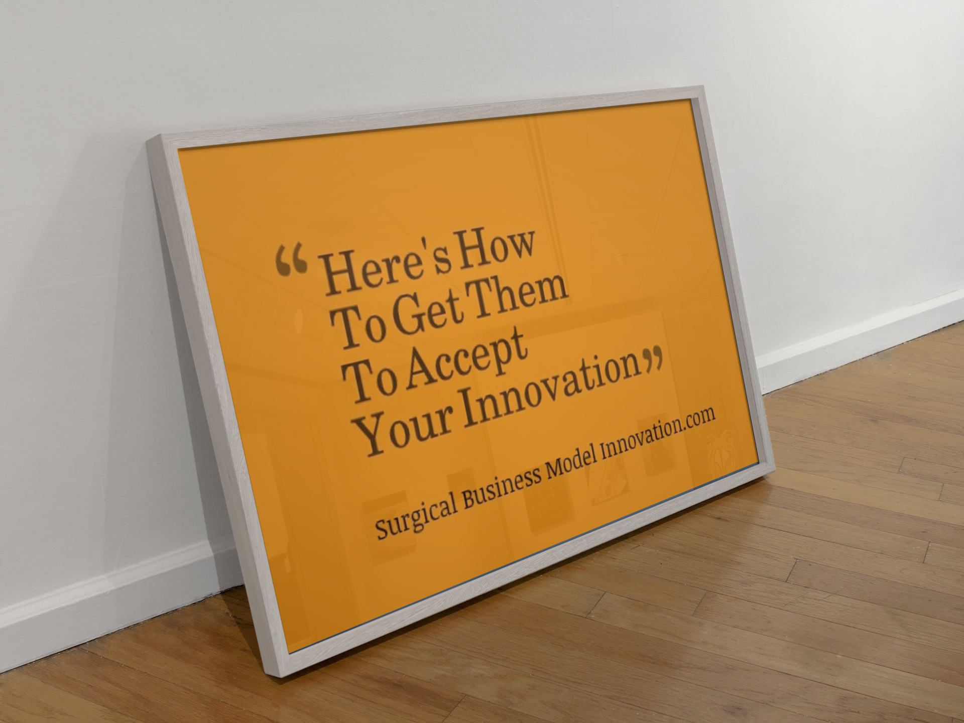 Here's How To Get Them To Accept Your Innovation