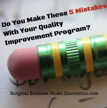 Do You Make These 5 Mistakes With Your Quality Improvement Program?