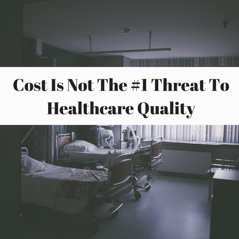 Cost is NOT the threat to US healthcare quality